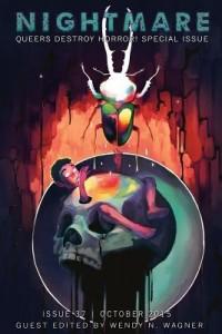 Queers Destroy Horror, Nightmare Magazine, edited by Wendy N. Wagner, October 2015