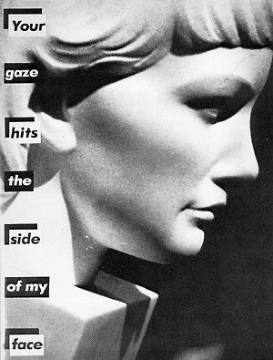 "Barbara Kruger: ""Untitled (Your Gaze Hits The Side Of My Face)"" 1983"