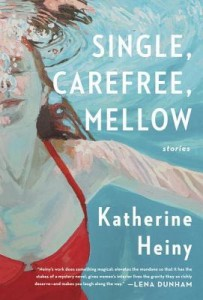 Single Carefree Mellow, Katherine Heiny, 2015, Knopf