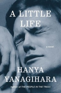A Little Life, Hanya Yanagihara, Doubleday, 2015