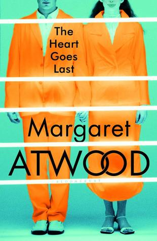 The Heart Goes Last, Margaret Atwood, Random House, 2015