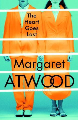 The Heart Goes Last, Margaret Atwood, Random House, 2015