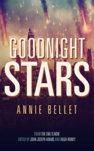 """Goodnight Stars,"" by Annie Bellet, THE APOCALYPSE TRIPTYCH, 2014"