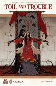 Toil & Trouble #3, Mairghread Scott (writer), cover by Kyla Vanderklugt, Archaia, 2015