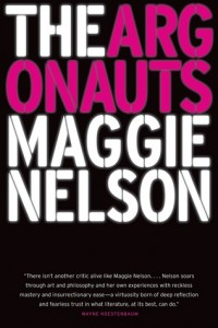 The Argonauts, Maggie Nelson, Greywolf Press, 2015