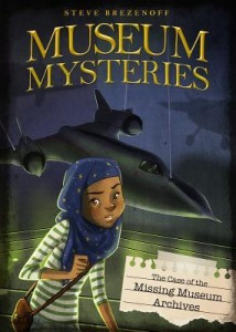 The Case of the Missing Museum Mysteries, Steve Brezenoff (Illustrations by Lisa K. Weber) Stone Arch Books/Capstone, 2015