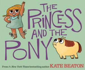 The Princess and the Pony Kate Beaton Arthur A. Levine Books 2015