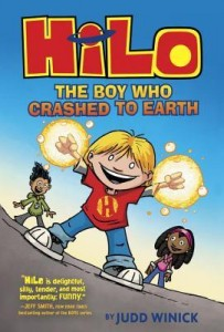 The Boy Who Crashed to Earth (Hilo Book 1) Judd Winick Random House Books for Young Readers, 2015