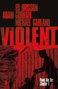The Violent Cover 1, writer Ed Brisson, artist Adam Gorham, cover art Adam Gorham, colorist Michael Garland, Image Comics 2016