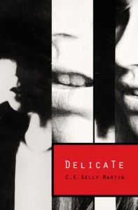 Delicate, C.K. Kelly Martin, 2015, Dancing Cat Books