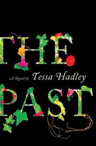 The Past, Tessa Hadley, HarperCollins, 2016