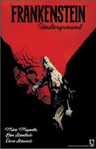Frankenstein Underground promo image, writer Mike Mignola, artist Ben Stenbeck, colorist Dave Stewart, Dark Horse 2015