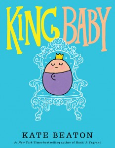 King Baby, author Kate Beaton, upcoming from Scholastic 2016