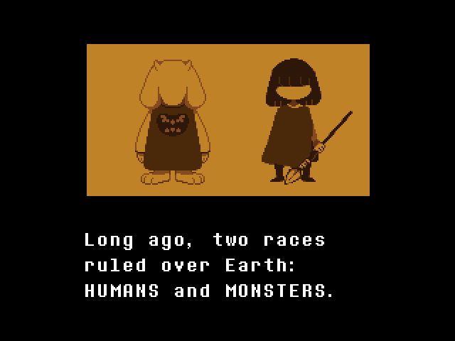 "A screenshot from Undertale. Text reads: ""Long ago, two races ruled over Earth: HUMANS and MONSTERS."" Undertale, Toby Fox, 2015"