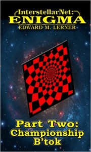 InterstellarNet: Enigma Part Two: Championship B'tok. Edward M. Lerner. 2014