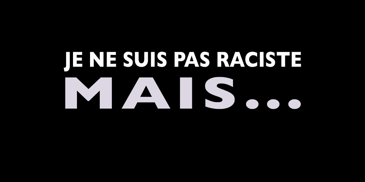 """Résultat de recherche d'images pour """"e ne suis pas raciste, mais"""""""