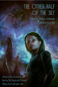 Cover of The Other Half of the Sky. Cover illustration by Eleni Tsami, Candlemark and Glen, 2014