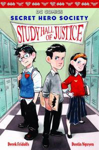 Secret hero society: study hall of justice by Dustin Nguyen and Derek Fridolfs. Cover by Dustin Nguyen.