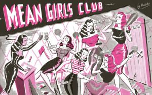 Mean Girls Club by Ryan Heshka. Nobrow.