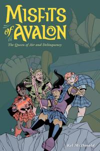 Misfits of Avalon, Vol 1 cover by Kel McDonald, Dark Horse, 2014