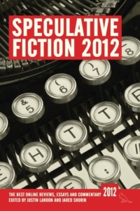Cover of Speculative Fiction 2012: The Best Reviews, Essays and Commentary; design by Sarah Anne Langton.