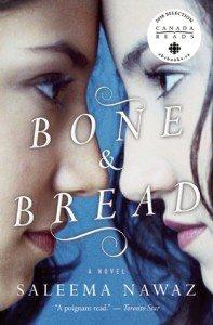 Bone and Bread, Saleema Nawaz, House of Anansi, 2012