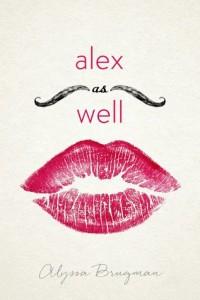 Alex as Well, Alyssa Brugman, Henry Holt, 2015