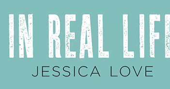 In Real Life by Jessica Love. St. Martin's Press. Raincoast Books. March 1, 2016. Banner