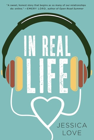 In Real Life by Jessica Love. St. Martin's Press. Raincoast Books. March 1, 2016.