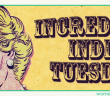 Incredible-Indie-Tuesday