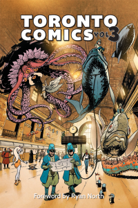 Toronto Comics Volume 3 cover by Adam Gorham. 2016.