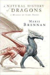 A Natural History of Dragons Marie Brennan Tor Books February 4, 2014
