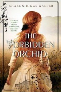 The Forbidden Orchid, Sharon Biggs Waller, Viking, March 8 2016