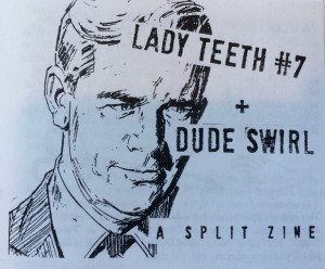 The cover of Lady Teeth #7 + Dude Swirl. Image courtesy Taryn Hipp.