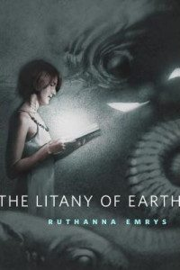 Cover of The Litany of Earth by Ruthanna Emrys