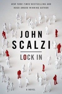 Cover of Lock In by John Scalzi, published by Tor Books.
