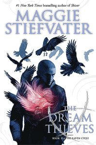 The Dream Thieves, Maggie Stiefvater, Scholastic, 2013