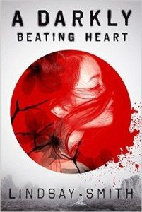 A Darkly Beating Heart, Lindsay Smith, Roaring Brook Press, 2016