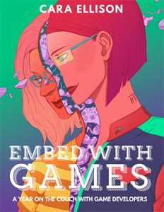 Embed With Games by Cara Ellison