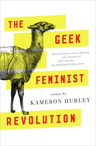 The Geek Feminist Revolution Kameron Hurley cover Tor 2016