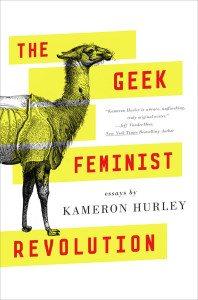 The Geek Feminist Revolution Kameron Hurley cover Tor 2016