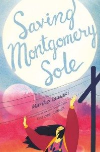 Saving Montgomery Sole, Mariko Tamaki, Penguin, 2016