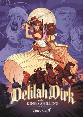 Delilah Dirk and The King's Shilling by Tony Cliff. First Second. 2016.