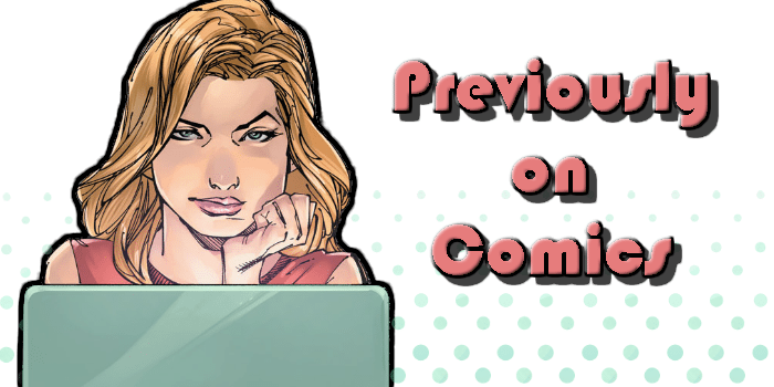 Previously On Comics: Shaping Up and Shipping Out