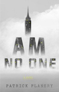 I am no one, Patrick Flanery, Tim DUggan Books, 2016