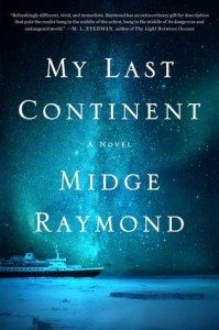 My Last Continent, Midge Raymond, Scribner, 2016