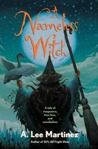 A Nameless Witch, A. Lee Martinez, Tor Books, 2007