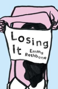 Losing It, Emma Rathbone, Riverhead Books, July 19th 2016