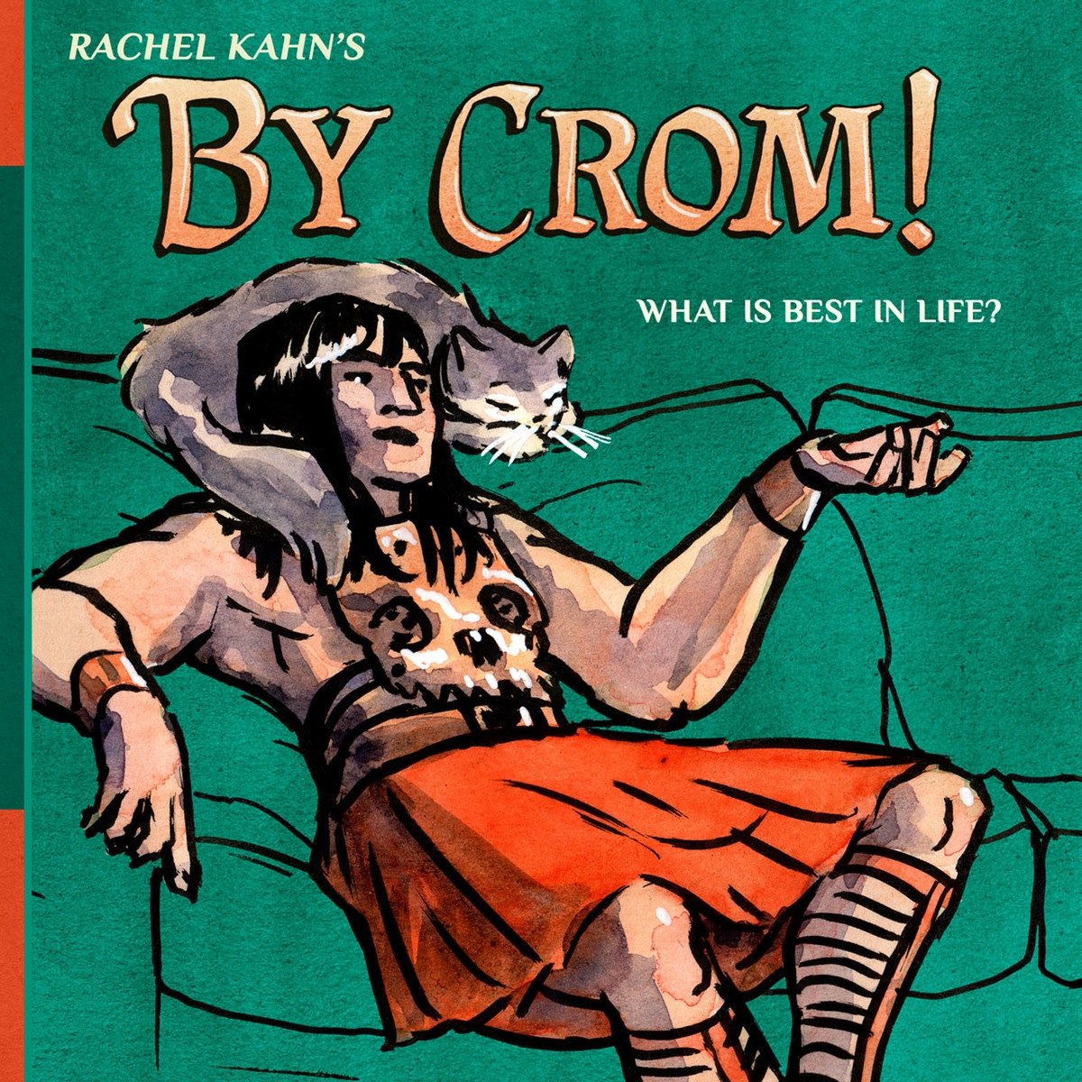 By Crom! Rachel Kahn on Getting in Touch with Your Inner Barbarian
