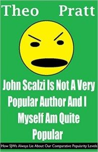 John Scalzi Is Not A Very Popular Author And I Myself Am Quite Popular, by Theo Pratt